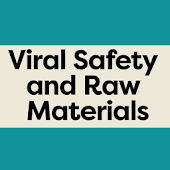 Viral Safety and Raw Materials