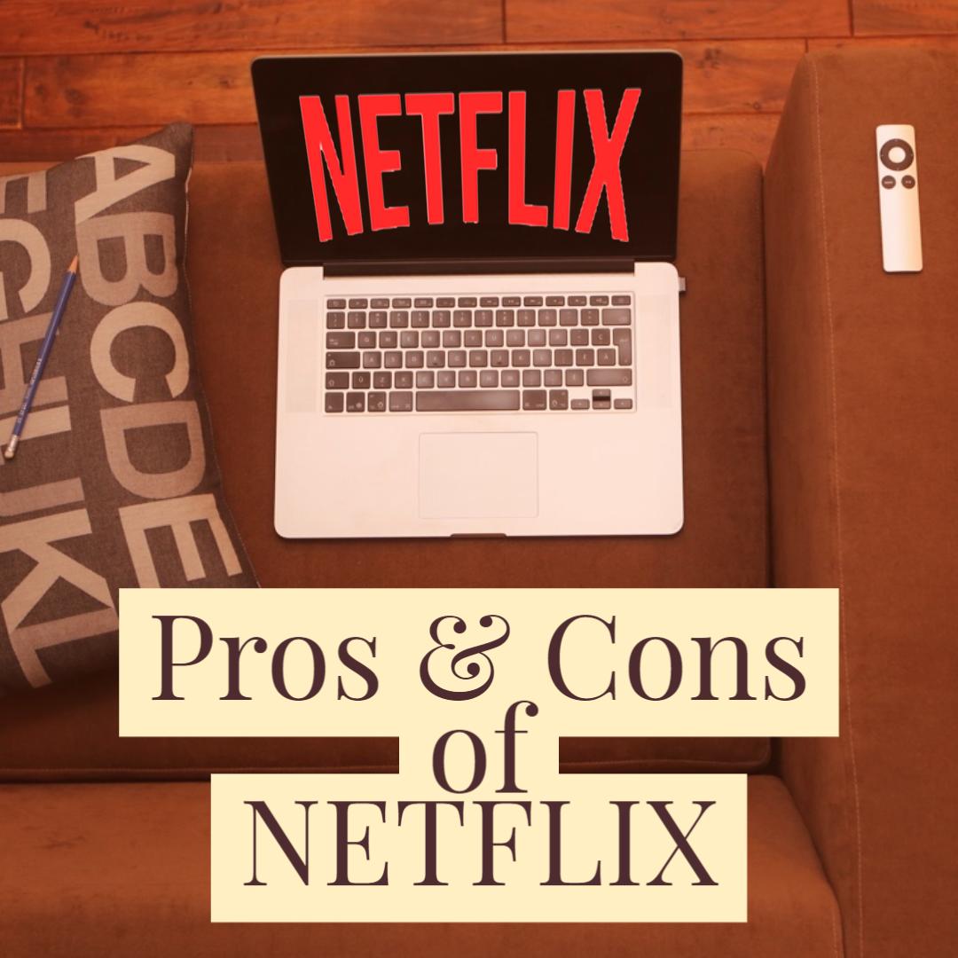 Advantage and Disadvantage of Netflix
