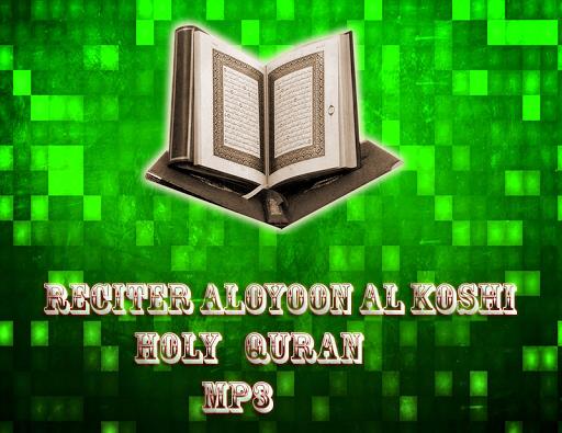 Reciter Aloyoon Al Koshi mp3