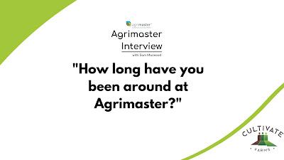 How long have you been around at Agrimaster?