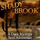 Shady Brook - A Text Adventure v1.0
