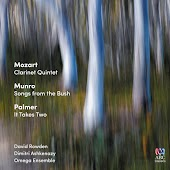 Mozart: Clarinet Quintet / Munro: Songs from the Bush / Palmer: It Takes Two