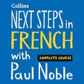 Next Steps in French with Paul Noble - Complete Course