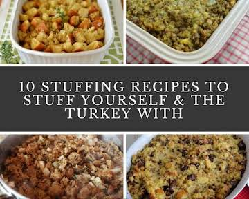 10 Stuffing Recipes to Stuff Yourself and the Turkey With