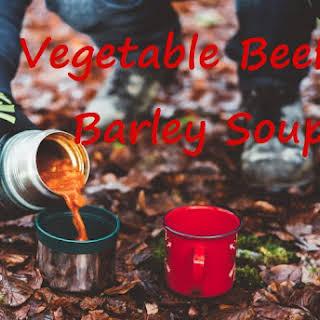 Beef  Vegetable Barley Soup.