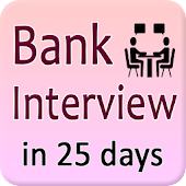 Bank interview in 25 days