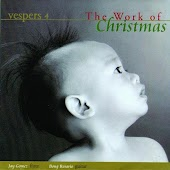 Vespers, Vol. 4: The Work of Christmas