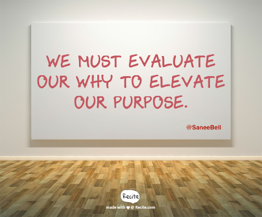 Evaluate And Elevate Your Why