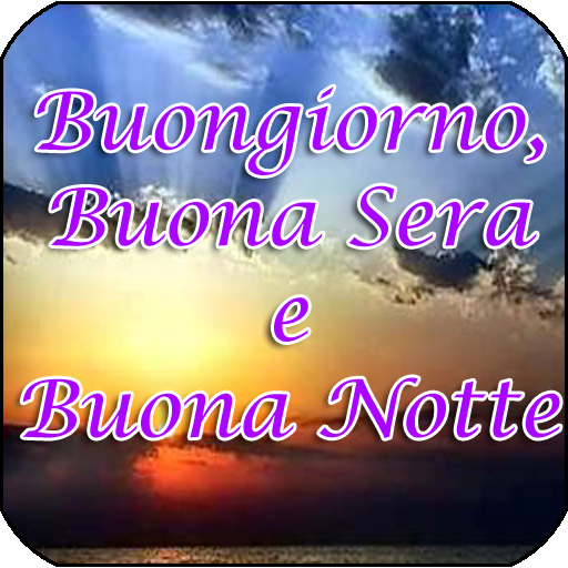 приложения в Google Play Buongiorno Buona Sera E Buona Notte
