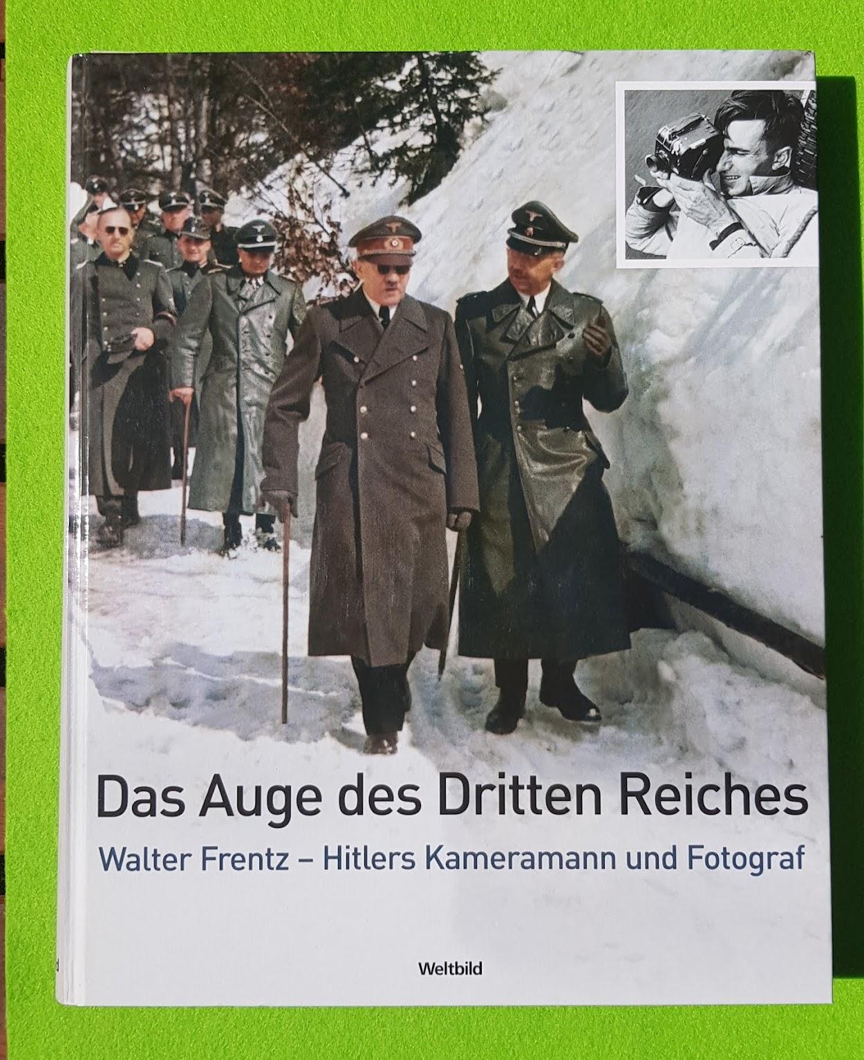 Das Auge des Dritten Reiches - Walter Frentz Bildband