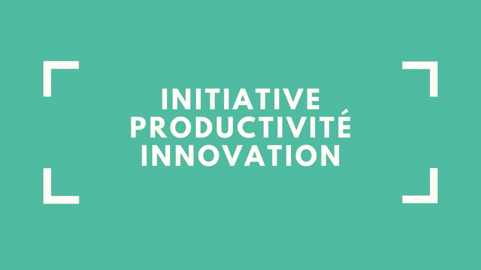 Le programme Initiative Productivité Innovation d'investissement Québec pour soutenir l'innovation et les technologies dans les entreprises