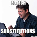 EdTech Substitutions