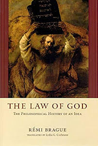 THE LAW OF GOD THE PHILOSOPHICAL HISTORY OF AN IDEA