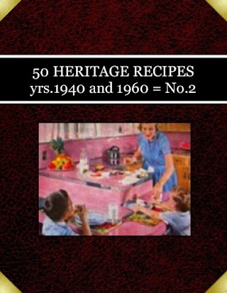 50 HERITAGE  RECIPES yrs.1940 and 1960 = No.2