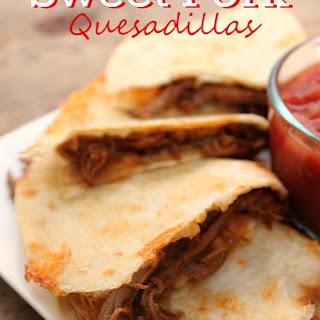 Sweet Pork Quesadillas.