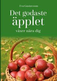Det godaste äpplet växer nära dig bok av Eva Gustavsson
