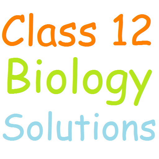 Class 12 Biology Solutions - Apps on Google Play