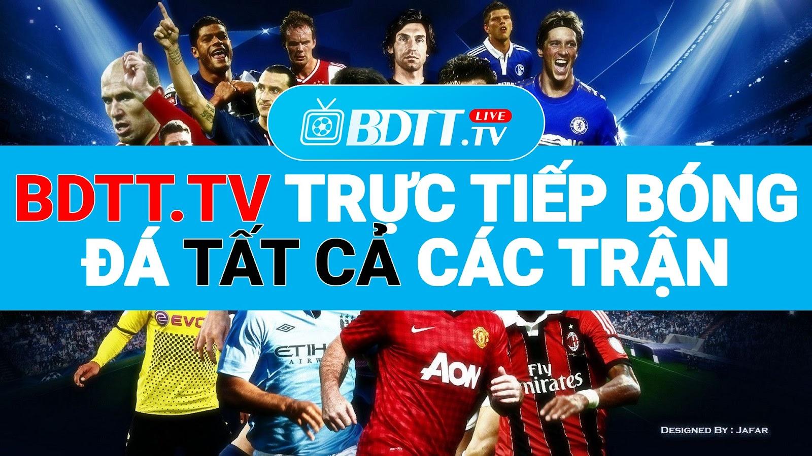 Nếu bạn là một fan của bất kỳ giải đấu hay đội tuyển nào như trên thì các bạn đều có thể xem bóng đá trực tiếp tại kênh BDTT.tv - Xem trực tiếp bóng đá miễn phí 100% chất lượng cao, một kênh bóng đá mang lại cho bạn cảm giác hòa nhịp con tim cùng bóng đá.