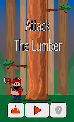 Attack The Lumber