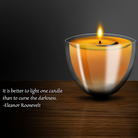 One Light by Lawrence Ferreira - Typography Quotes & Sentences ( reflection, candlelight, uplifting, reflections, sentence, table, one light, shadows, flame, sayings, candle, motivational, quotes, quote, digital art, images, digital drawing, meditative, typography, light, darkness, reflective, inspirational,  )