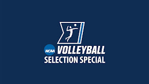 NCAA Women's Volleyball Selection Special thumbnail