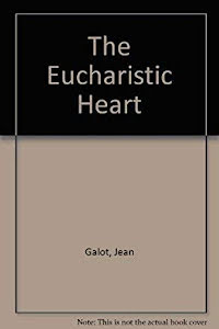 THE EUCHARISTIC HEART