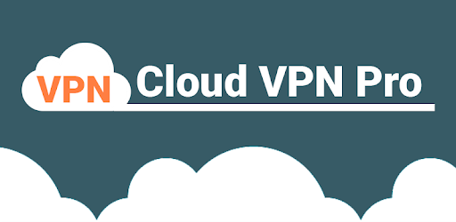 Cloud VPN Pro - Supper VPN Free for Android - Apps on Google