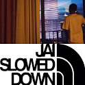 Jai Slowed Down