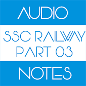 SSC Railway Audio Notes Part 3