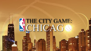 The City Game: Chicago thumbnail