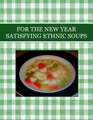 FOR THE NEW YEAR  SATISFYING ETHNIC SOUPS