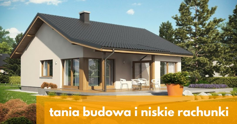 Projekty domów - tanie w budowie i utrzymaniu