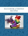 BLUE BOOK of TESTED RECIPES
