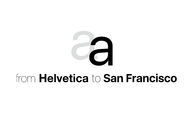 from Helvetica to San Francisco