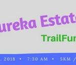 Eureka Estate Spring run : Eureka Estate