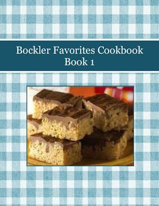 Bockler Favorites Cookbook Book 1
