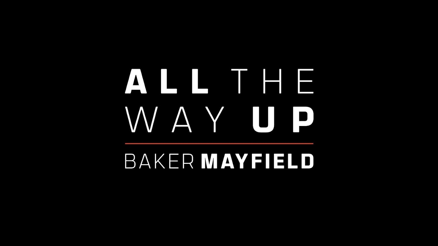 All the Way Up: Baker Mayfield