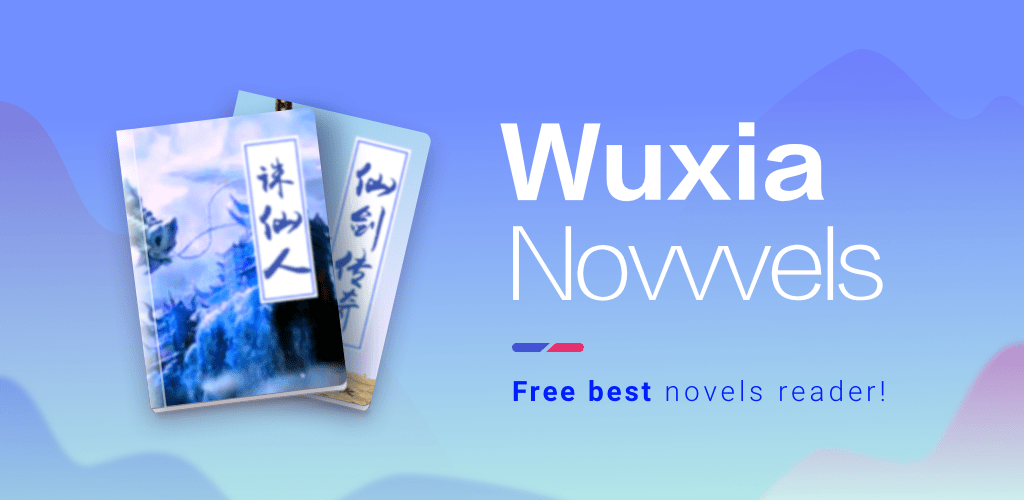 Download WuXia Novvvels - Best Wuxia Novels APK latest version app