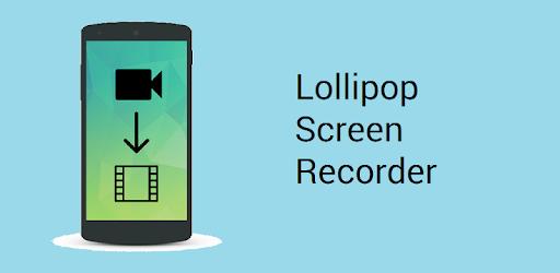 Resultado de imagen para Lollipop Screen Recorder APK