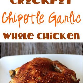Crockpot Chipotle Garlic Whole Chicken Recipe!