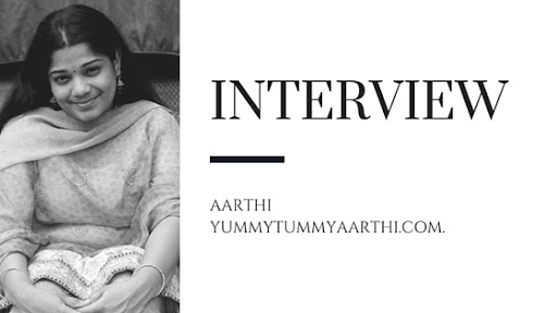 exclusive interview with yummytummyaarthi