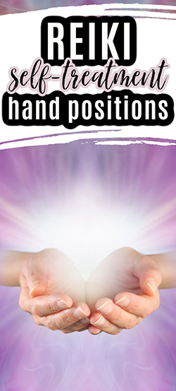 Text: Reiki Self-Treatment Hand Positions; Image: Reiki hands holding the light.