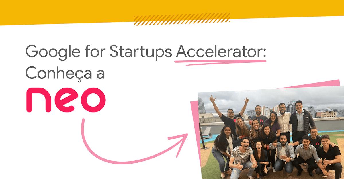"""Sobre fundo branco, texto com os dizeres """"Google for Startups Accelerator: Conheça a Neomed"""". Abaixo do texto, há uma foto da equipe da Neomed."""