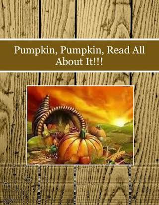 Pumpkin, Pumpkin, Read All About It!!!