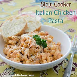 Slow Cooker Italian Chicken Pasta.