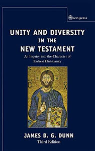 UNITY AND DIVERSITY IN THE NEW TESTAMENT