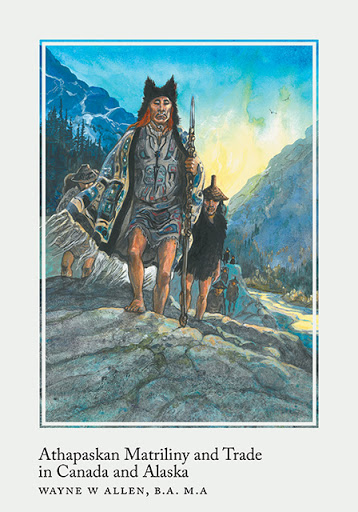 Athapaskan Matriliny and Trade in Canada and Alaska cover