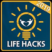 Life Hacks 2019 - Lifestyle Tips