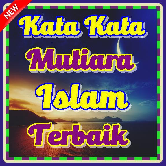 Kata Kata Mutiara Islam Terbaik Teranyar Android