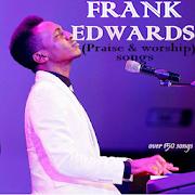 Frank Edwards Songs & Lyrics